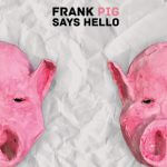 Image for Frank Pig Says Hello